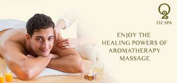 RELAX AND REJUVENATE WITH AROMATHERAPY MASSAGE AT O2 SPA IN DUBAI