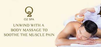 Top 3 Body Massage Services For Muscle Pain Relief at O2 Spa In Dubai